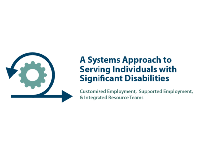 A Systems Approach to Serving Individuals with Significant Disabilities